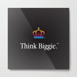THINK BIGGIE Metal Print