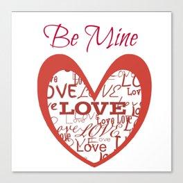 """Be Mine"" Canvas Print"