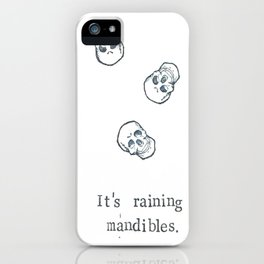 It's Raining Mandibles iPhone Case