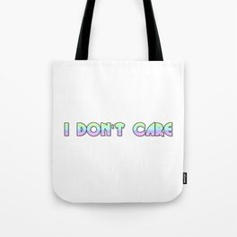 I just dont care Tote Bag