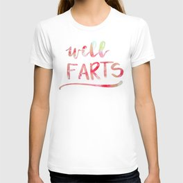well...farts T-shirt