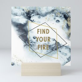 Find your fire Mini Art Print