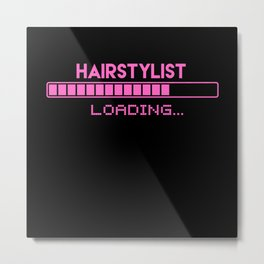 Hairstylist Loading Metal Print