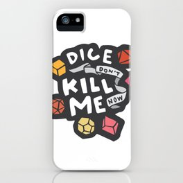 Dice Don't Kill Me Now - Sunset iPhone Case