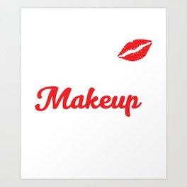 bout that Makeup Life Fashionista Stylist T-shirt Art Print
