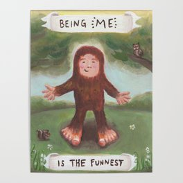 I'm the Funnest - Baby Bigfoot Poster