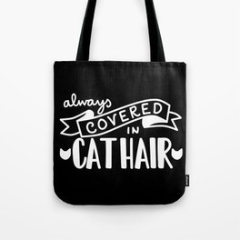 Covered in Cat Hair (Inverted) Tote Bag