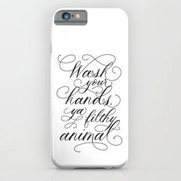 Wash Your Hands, Ya Filthy Animal - Bathroom Wall Decor, Shower Decor, Bathroom Sign, Funny  iPhone Case