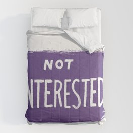 Not Interested Comforters