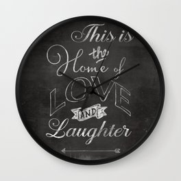 Home of Love and Laughter Wall Clock