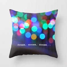 Dream, dream, dream... Throw Pillow