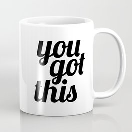 You Got This Motivational Quote Coffee Mug