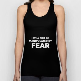 I Will Not Be Manipulated By Fear Unisex Tank Top