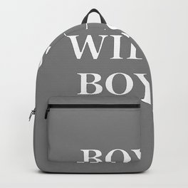 """BOYS WILL BE BOYS"" UNIVERSAL TRUTH FOLK SAYINGS Backpack"