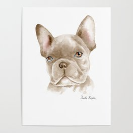WATERCOLOR FRENCH BULLDOG / FRENCHIE Poster