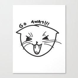 GO AWAY!!! Canvas Print