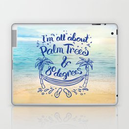 I'm all about Palm Trees & 80 degrees Laptop & iPad Skin
