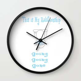 This is My Relationship...Going, Going, Gone Text and Image Design Wall Clock