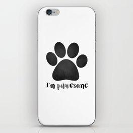 I'm Pawesome - Paw Print iPhone Skin