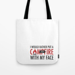 I would rather put a campfire out with my face / Debra Morgan / Dexter Tote Bag