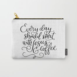 Every Day Should Start with Jesus and Coffee Hand Lettered Calligraphy Carry-All Pouch