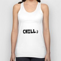 chill Tank Tops featuring Chill by awkwardxadolescent