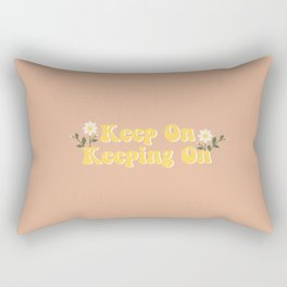 Keep on keeping on Rectangular Pillow