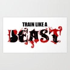 Train like a Beast Art Print