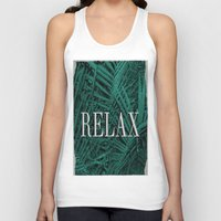relax Tank Tops featuring RELAX by sincerelykarissa
