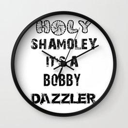 Holy Shamoley Bobby Dazzler Wall Clock