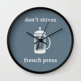 Don't Stress, French Press Wall Clock