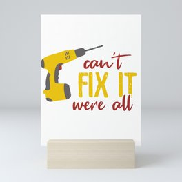 Papa can't fix it we're screwed Mini Art Print