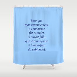Imparfait du subjonctif 2 Shower Curtain