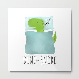Dino-Snore Metal Print