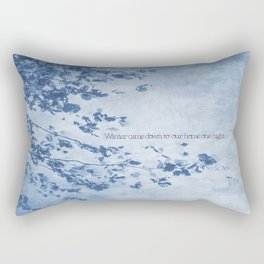 Winter came down to our home one night Rectangular Pillow