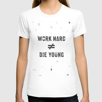 die hard T-shirts featuring Work Hard, Die Young / Light by Attitude Creative