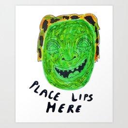 Place Lips Here Art Print