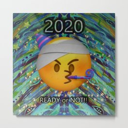 2020 Ready or Not Metal Print