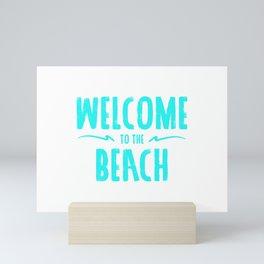 Welcome To The Beach, Beach Art, Sea Art Mini Art Print