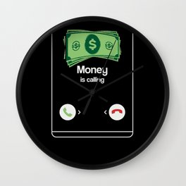 Money is calling - Funny Entrepreneur Gifts Wall Clock
