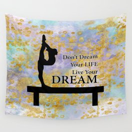 Don't Dream Your Life Live Your Dream in Golden Flakes-Gymnastics Design Wall Tapestry