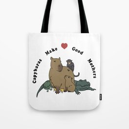 Capybaras Make Good Mothers Tote Bag