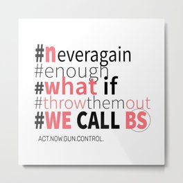 Gun Control We Call BS Metal Print