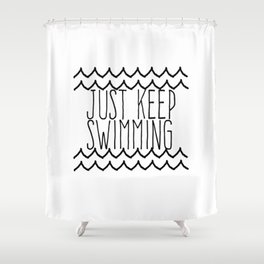 Just Keep Swimming Inspirational Quote Shower Curtain