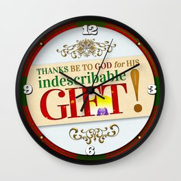 Indescribable GIFT! Wall Clock