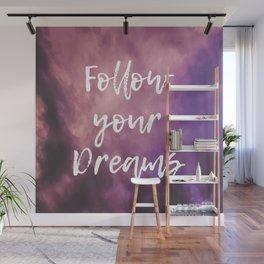 Follow Your Dreams Sky Wall Mural