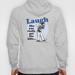 Laughing is the best... Hoody