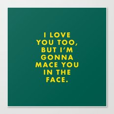 The Darjeeling Limited - I love you too, but I'm gonna mace you in the face Canvas Print