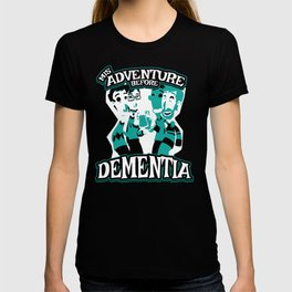 Mis-Adventure Before Dementia Retirement Gift for Old Punk Rockers, Pensioners or Senior Citizens T-shirt