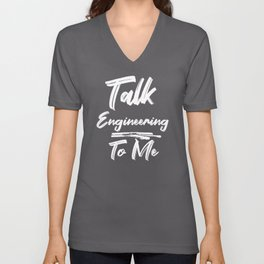 Talk Engineering To Me Unisex V-Neck